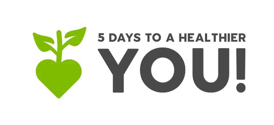5 Days to a Healthier You!
